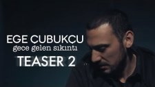 Ege Cubukcu - Bana Ne (Teaser 2)