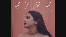 Ayda Mosharraf - Herşey Bitecek Bir Gün