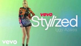 Iggy Azalea - Stylized (Vevo Lıft)
