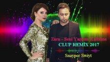 Zara &  Snayper Swiyt - Seni Yazdım Kalbime  ( Remix ) 2017
