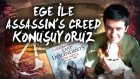 Ege Sağın İle Assassın's Creed Konuşuyoruz || Kırpat İle Muhabbet Sevinci