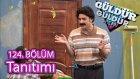 Güldür Güldür Show 124. Bölüm Tanıtımı