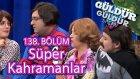 Güldür Güldür Show 138.  Bölüm, Süper Kahramanlar