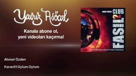 Ahmet Ozden - Karanfil Oylum Oylum