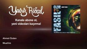Ahmet Ozden - Muallim