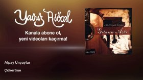 Alpay Unyaylar - Çökertme