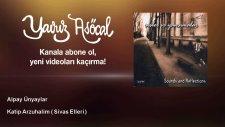 Alpay Ünyaylar - Katip Arzuhalim ( Sivas Elleri )