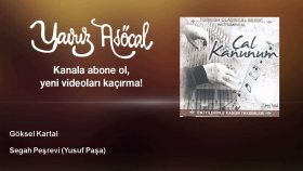 Göksel Kartal - Segah Peşrevi - Yusuf Paşa