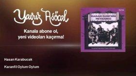 Hasan Karabucak - Karanfil Oylum Oylum