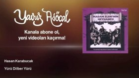 Hasan Karabucak - Yürü Dilber Yürü