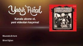Mustafa Ertürk - Bilal Oğlan