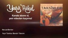 Nevzat Berker - Yaylı Tambur Bendir Taksim