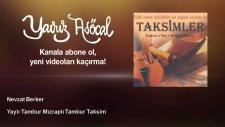 Nevzat Berker - Yaylı Tambur Mızraplı Tambur Taksim