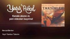 Nevzat Berker - Yaylı Tambur Taksim