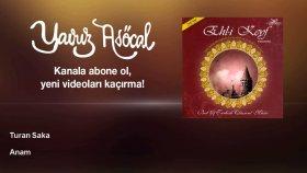 Turan Saka - Anam
