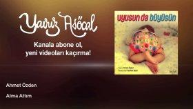 Ahmet Ozden - Alma Attım