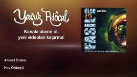 Ahmet Ozden - Hey Onbeşli