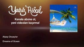 Alpay Unyaylar - Dreams Of Ocean