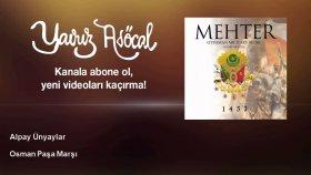 Alpay Unyaylar - Osman Paşa Marşı