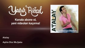 Atalay - Aşkla Olur Mu Şaka