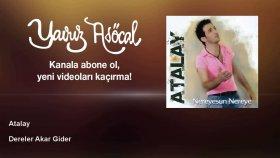 Atalay - Dereler Akar Gider