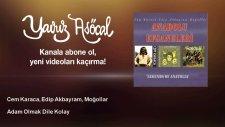 Cem Karaca, Edip Akbayram, Moğollar - Adam Olmak Dile Kolay