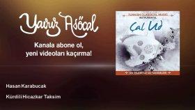 Hasan Karabucak - Kürdili Hicazkar Taksim