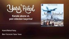 Kamil Reha Falay - Ben Yürürüm Yane Yane