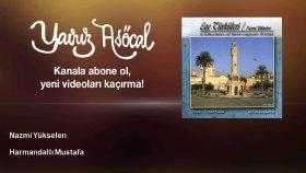 Nazmi Yükselen - Harmandallı Mustafa