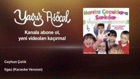 Ceyhun Çelik - Ilgaz - Karaoke Version