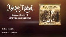 Erdinç Sütoğlu - Mahur Saz Semaisi