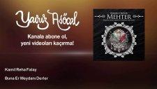 Kamil Reha Falay - Buna Er Meydanı Derler