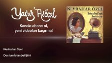 Nevbahar Özel - Dostum İstanbul Şiiri