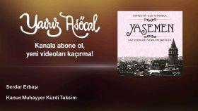 Serdar Erbaşı - Kanun Muhayyer Kürdi Taksim