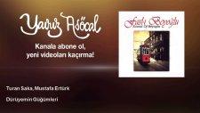 Turan Saka, Mustafa Ertürk - Dürüyemin Güğümleri
