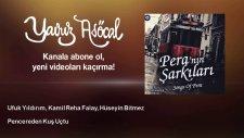 Ufuk Yıldırım, Kamil Reha Falay, Hüseyin Bitmez - Pencereden Kuş Uçtu