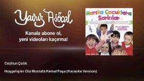 Ceyhun Çelik - Hoşgelişler Ola Mustafa Kemal Paşa - Karaoke Version