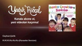 Ceyhun Çelik - Ki Ki Ki Ko Ko Ko - Karaoke Version