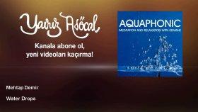 Mehtap Demir - Water Drops