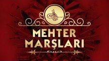 Mehter Marşı - Türkler Geliyor