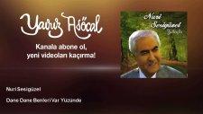 Nuri Sesigüzel - Dane Dane Benleri Var Yüzünde