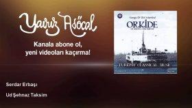 Serdar Erbaşı - Ud Şehnaz Taksim