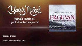 Serdar Erbaşı - Violin Nihavend Taksim