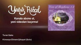 Turan Saka - Kimseye Etmem Şikayet - Solo