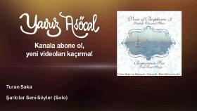 Turan Saka - Şarkılar Seni Söyler - Solo