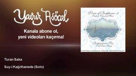 Turan Saka - Suy-i Kağıthanede - Solo
