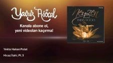 Yekta Hakan Polat - Hicaz İlahi, Pt. 3