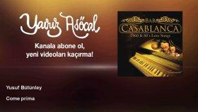 Yusuf Bütünley - Come Prima