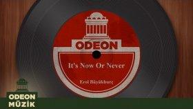 Erol Büyükburç - It's Now Or Never