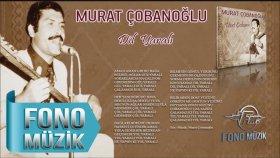 Murat Çobanoğlu - Dil Yaralı